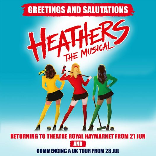 NEWS: HEATHERS the Musical is back. Theatre Royal Haymarket for 12 weeks from 21st June